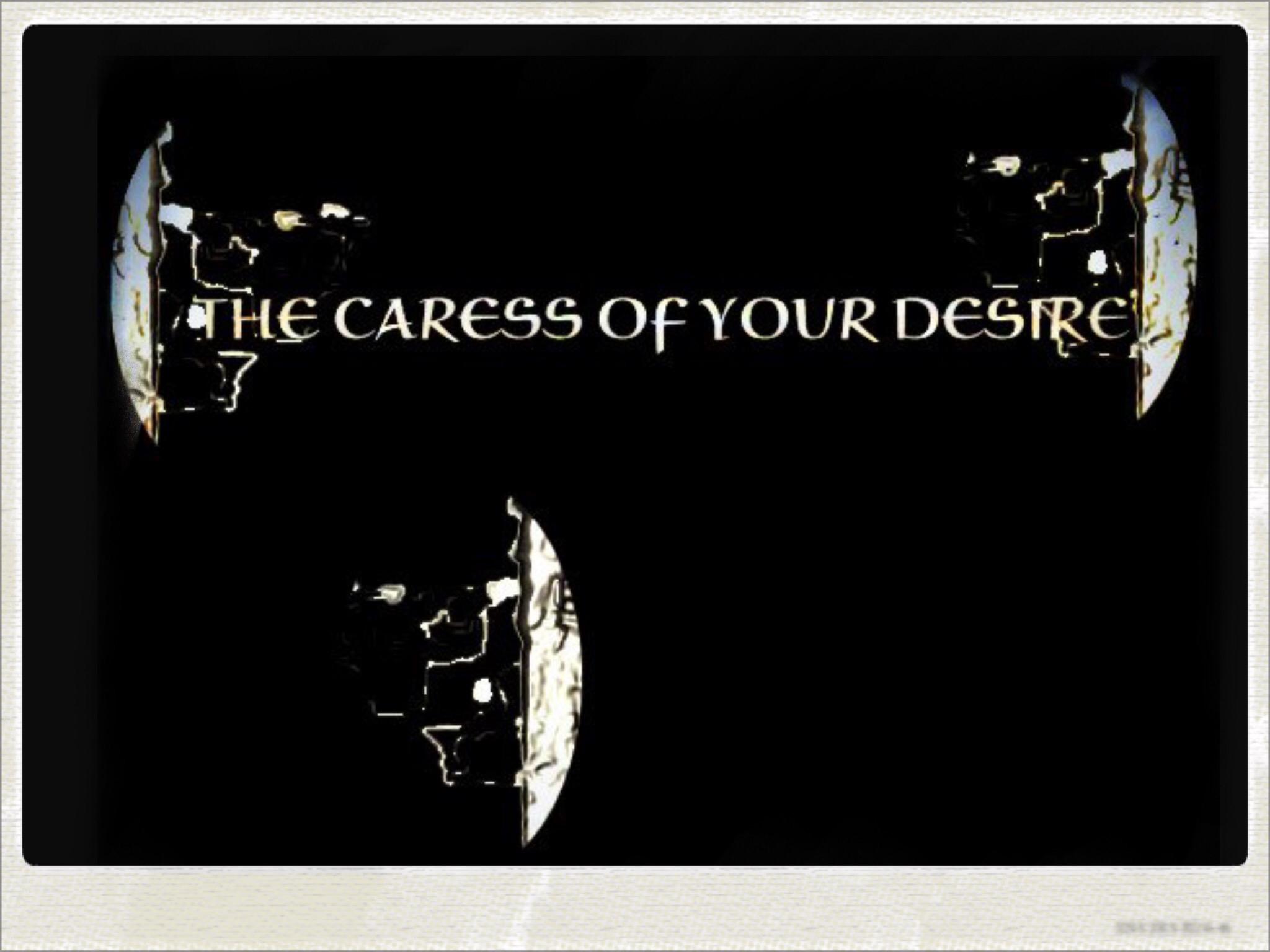 A caress of desire